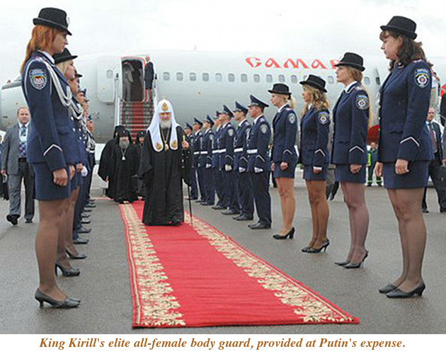 Kirill's all-female body guard paid for by Putin and Russian government
