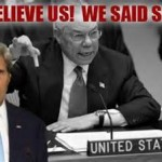 Hypocrisy in Low Places; how lying can get you anywhere, from Bush to Obama, from Powell to Kerry
