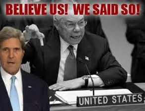 Kerry, like Powell, demands that the world buy the Big Lie of the USA