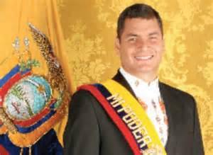 <i>Rafael Correa President of Ecuador</i>